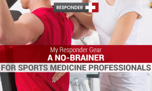 My Responder Gear a No-Brainer for Sports Medicine Professionals