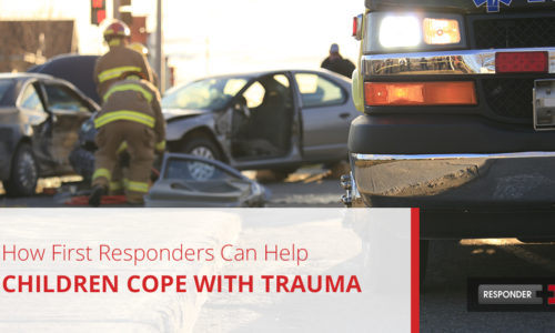How First Responders Can Help Children Cope with Trauma