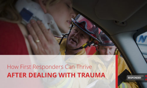 How First Responders Can Thrive After Dealing with Trauma